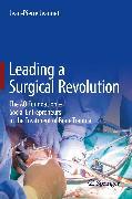 Cover-Bild zu Jeannet, Jean-Pierre: Leading a Surgical Revolution (eBook)