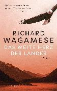 Cover-Bild zu Wagamese, Richard: Das weite Herz des Landes (eBook)