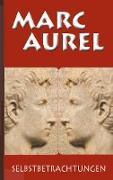 Cover-Bild zu Aurel, Marc: Marc Aurel: Selbstbetrachtungen