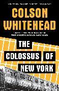 Cover-Bild zu Whitehead, Colson: The Colossus of New York