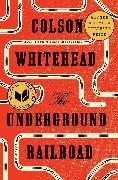 Cover-Bild zu Whitehead, Colson: The Underground Railroad (Pulitzer Prize Winner) (National Book Award Winner) (Oprah's Book Club)