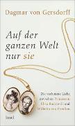 Cover-Bild zu Gersdorff, Dagmar von: Auf der ganzen Welt nur sie