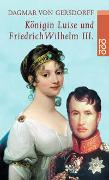 Cover-Bild zu Gersdorff, Dagmar von: Königin Luise und Friedrich Wilhelm III
