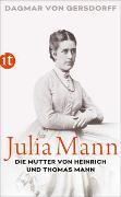 Cover-Bild zu Gersdorff, Dagmar von: Julia Mann, die Mutter von Heinrich und Thomas Mann