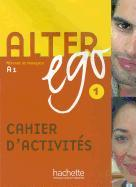 Cover-Bild zu Alter Ego Cahier D'Activites 1: Methode de Francais von Berthet, Annie