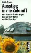 Cover-Bild zu Grober, Ulrich: Ausstieg in die Zukunft