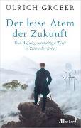 Cover-Bild zu Grober, Ulrich: Der leise Atem der Zukunft