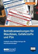 Cover-Bild zu Heck, Klaus: Betriebsanweisungen für Maschinen, Gefahrstoffe und PSA - Betriebsanweisungen für Maschinen, Gefahrstoffe und PSA