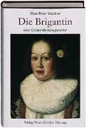 Cover-Bild zu Treichler, Hans Peter: Die Brigantin