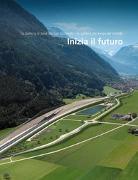 Cover-Bild zu Inizia il futuro (Volume 1) von AlpTransit Gotthard AG (Hrsg.)