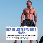 Cover-Bild zu Der Selbstbewusste Mann (Audio Download) von Höper, Florian