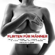Cover-Bild zu Flirten für Männer (Audio Download) von Höper, Florian