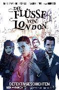 Cover-Bild zu Die Flüsse von London,Band 4 - Detektivgeschichten (eBook) von Cartmel, Andrew
