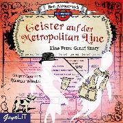 Cover-Bild zu Die Geister auf der Metropolitan Line (Audio Download) von Aaronovitch, Ben