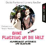 Cover-Bild zu Ohne Flugzeug um die Welt - Klimabewusst unterwegs und glücklich (Ungekürzt) (Audio Download) von Fontana, Giulia