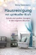 Cover-Bild zu Hausreinigung mit spiritueller Kraft von Stolzmann, Silvia