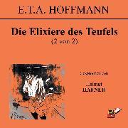 Cover-Bild zu Die Elixiere des Teufels (2 von 2) (Audio Download) von Hoffmann, E.T.A.