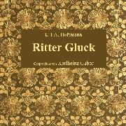 Cover-Bild zu Ritter Gluck (Audio Download) von Hoffmann, E.T.A.