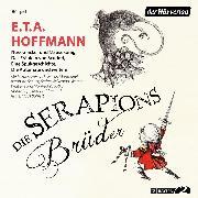 Cover-Bild zu Die Serapions-Brüder (Audio Download) von Hoffmann, E.T.A.