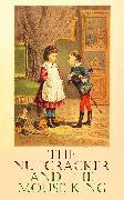Cover-Bild zu The Nutcracker and the Mouse King (eBook) von Hoffmann, E.T.A.