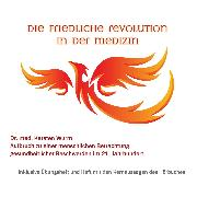 Cover-Bild zu Die friedliche Revolution in der Medizin (Audio Download) von Wurm, Dr. Karsten