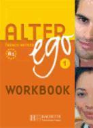 Cover-Bild zu Alter Ego: Niveau 1 Cahier Version Anglophone von Berthet, Annie