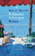 Cover-Bild zu Mercier, Pascal: Perlmanns Schweigen (eBook)