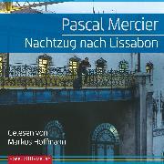 Cover-Bild zu Mercier, Pascal: Nachtzug nach Lissabon (Audio Download)