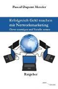 Cover-Bild zu Mercier, Pascal Dupont: Erfolgreich Geld machen mit Networkmarketing (eBook)