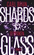 Cover-Bild zu Shards of Broken Glass (eBook) von Brun, Carl