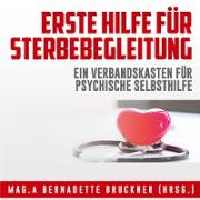 Cover-Bild zu Bruckner, Bernadette: Erste Hilfe für Sterbebegleitung