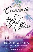 Cover-Bild zu Godden, Rumer: Cromartie vs the God Shiva