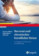 Cover-Bild zu Hillert, Andreas: Burnout und chronischer beruflicher Stress