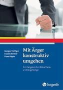Cover-Bild zu Steffgen, Georges: Mit Ärger konstruktiv umgehen