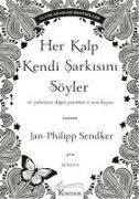 Cover-Bild zu Sendker, Jan-Philipp: Her Kalp Kendi Sarkisini Söyler