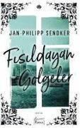 Cover-Bild zu Sendker, Jan-Philipp: Fisildayan Gölgeler