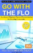 Cover-Bild zu Go With the FLO Accelerated Business Process Documentation for Growing Companies (eBook) von Fujita, Yasu