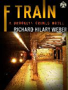 Cover-Bild zu F Train (eBook) von Weber, Richard Hilary