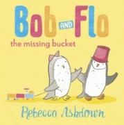 Cover-Bild zu Bob and Flo: The Missing Bucket (eBook) von Ashdown, Rebecca