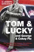 Cover-Bild zu Tom & Lucky (and George & Cokey Flo) (eBook) von Greaves, C. Joseph
