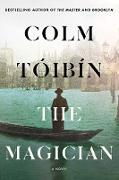 Cover-Bild zu Toibin, Colm: The Magician (eBook)