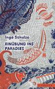 Cover-Bild zu Schulze, Ingo: Einübung ins Paradies