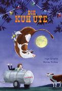 Cover-Bild zu Schulze, Ingo: Die Kuh Ute