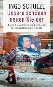 Cover-Bild zu Schulze, Ingo: Unsere schönen neuen Kleider