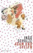 Cover-Bild zu Schulze, Ingo: Adam und Evelyn