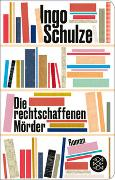 Cover-Bild zu Schulze, Ingo: Die rechtschaffenen Mörder