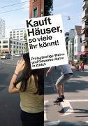 Cover-Bild zu »Kauft Häuser, so viele ihr könnt!« von PWG, Stiftung (Hrsg.)