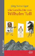 Cover-Bild zu Die Geschichte von Wilhelm Tell von Schubiger, Jürg