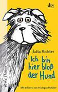 Cover-Bild zu Ich bin hier bloß der Hund von Richter, Jutta