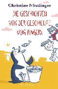 Cover-Bild zu Die Geschichten von der Geschichte vom Pinguin von Nöstlinger, Christine